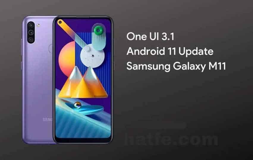 تحميل تحديث اندرويد 11 وواجهة المستخدم One UI 3.1 لهاتف سامسونج ام 11